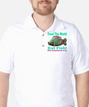Feed the World Eat Fish! Golf Shirt