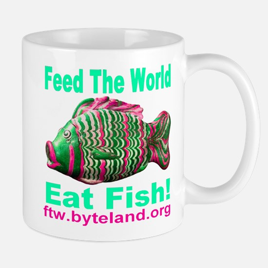 Feed the World Eat Fish! Mug