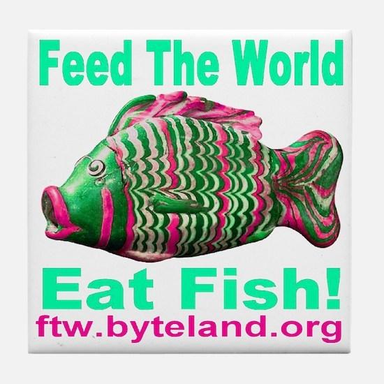 Feed the World Eat Fish! Tile Coaster