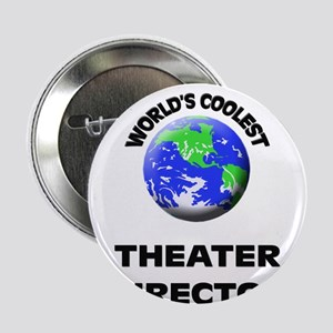 """World's Coolest Theater Director 2.25"""" Button"""