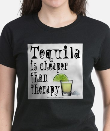 TEQUILA is cheaper than therapy. T-Shirt