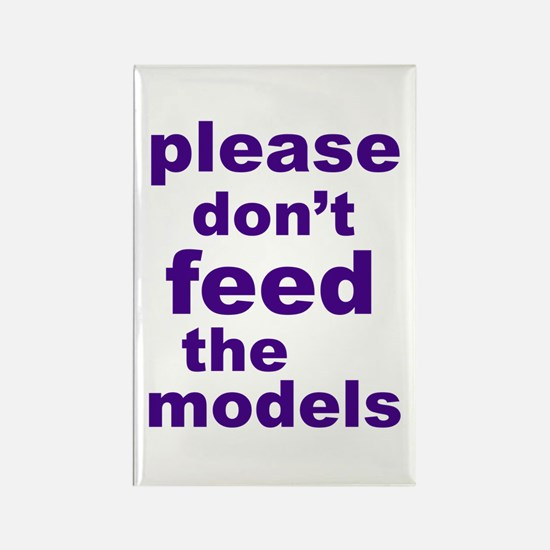 Please Don't Feed The Models Rectangle Magnet