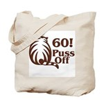 60! Puss Off, 60th Tote Bag