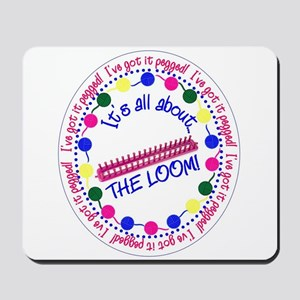 It's All About THE LOOM Mousepad