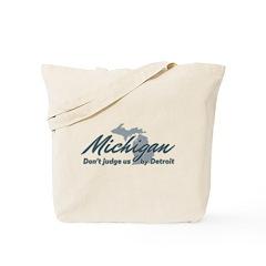 Michigan Dont Judge Tote Bag