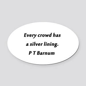Barnum - Every Crowd Oval Car Magnet