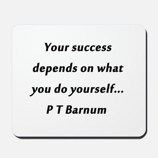 Barnum - Your Success Mousepad