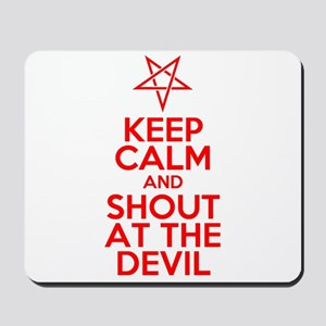 Keep Calm and Shout at the Devil Mousepad