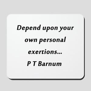 Barnum - Personal Exertions Mousepad