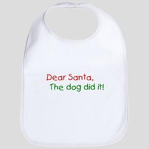 Dear Santa, The dog did it! Bib
