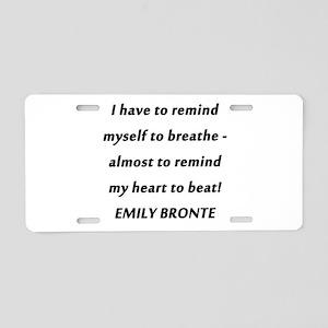 Emily Bronte - Remind Myself Aluminum License Plat