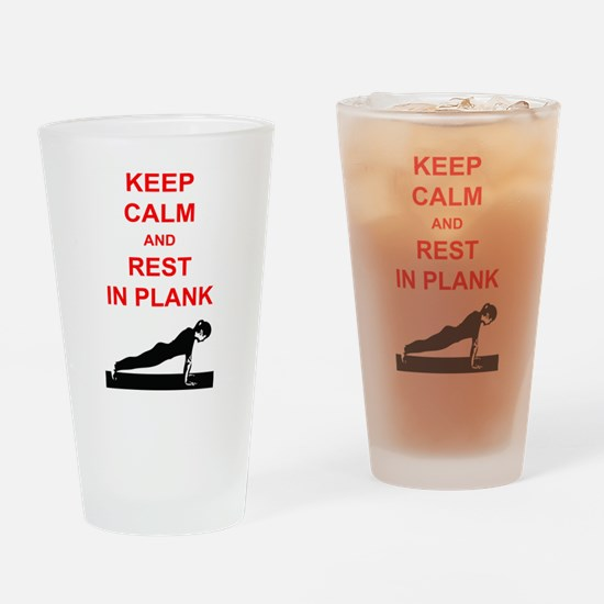 Keep Calm and Rest In Plank Drinking Glass