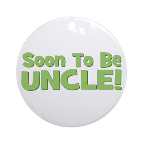 Soon To Be Uncle! Green Ornament (Round)