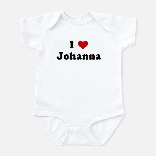 I Love Johanna Infant Bodysuit
