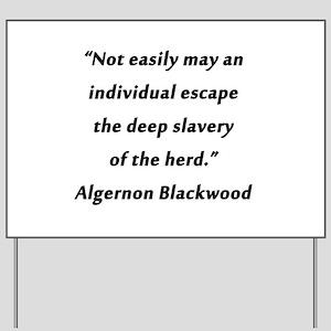 Blackwood - Slavery of the Herd Yard Sign
