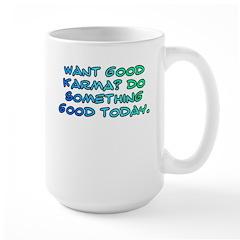 Want good karma? Large Mug