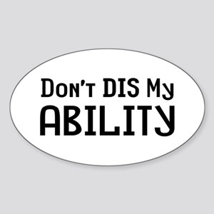 Don't Dis Ability Sticker (Oval)