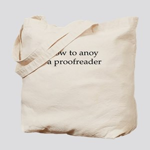 How to anoy a proofreader Tote Bag