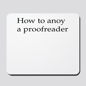 How to anoy a proofreader Mousepad