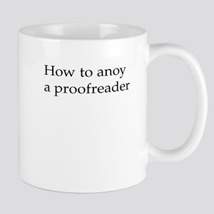 How to anoy a proofreader Mug
