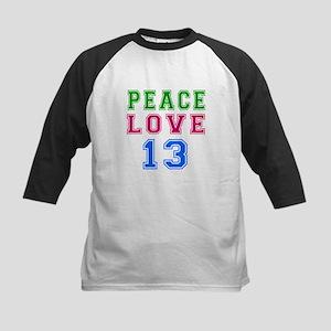 Peace Love 13 birthday designs Kids Baseball Jerse