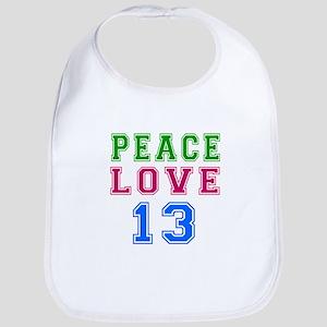 Peace Love 13 birthday designs Bib
