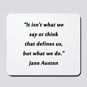 Austen - Say or Think Mousepad