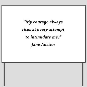 Austen - Courage Always Rises Yard Sign