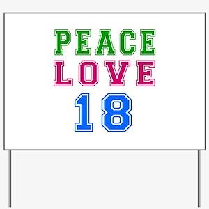 Peace Love 18 birthday designs Yard Sign