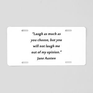 Austen - Laugh As Much Aluminum License Plate