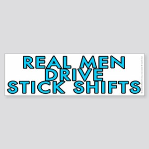 Real men drive stick shifts - Sticker (Bumper)