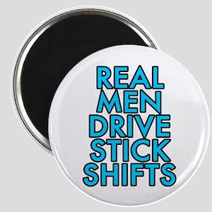 Real men drive stick shifts - Magnet