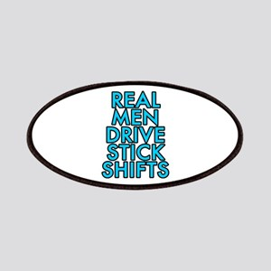 Real men drive stick shifts - Patches
