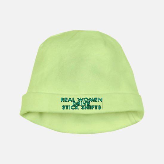 Real women drive stick shifts - baby hat