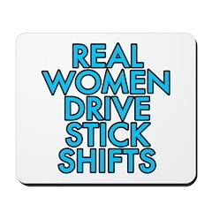Real women drive stick shifts - Mousepad
