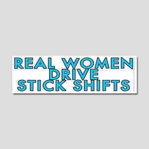 Real women drive stick shifts - Car Magnet 10 x 3