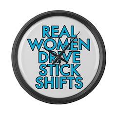 Real women drive stick shifts - Large Wall Clock