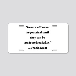 Baum - Hearts Will Never Be Aluminum License Plate