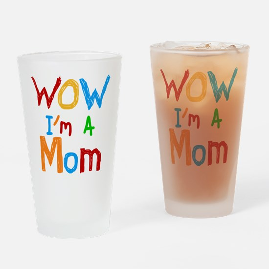 WOW I'm a Mom Drinking Glass
