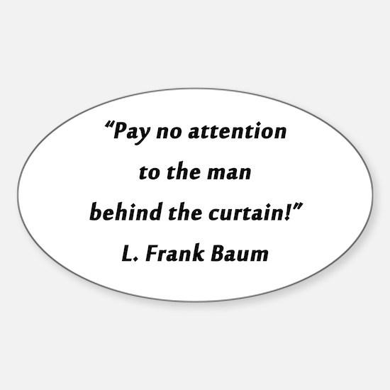 Baum - Pay No Attention Sticker (Oval)