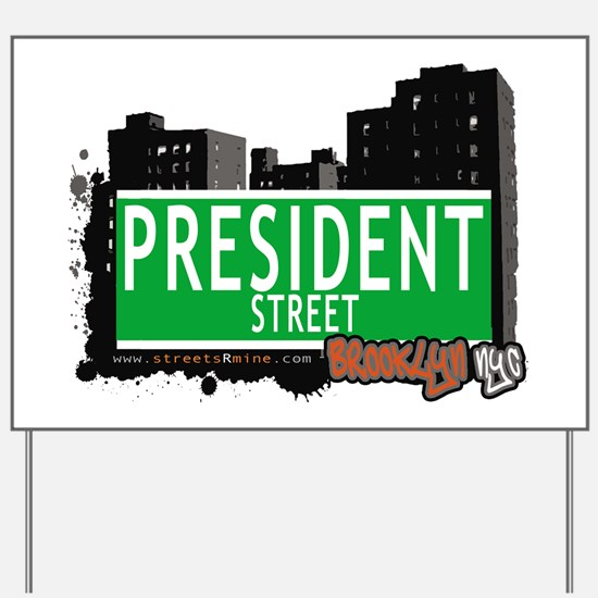 PRESIDENT STREET, BROOKLYN, NYC Yard Sign