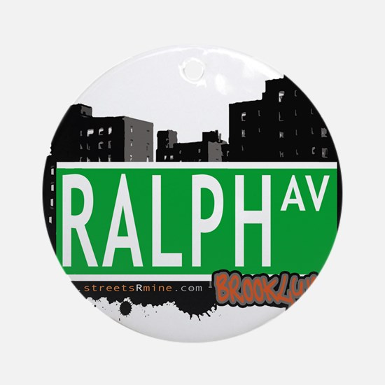 RALPH AV, BROOKLYN, NYC Ornament (Round)