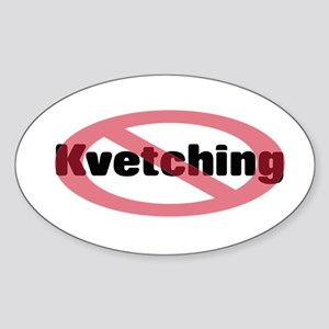 No Kvetching Sticker