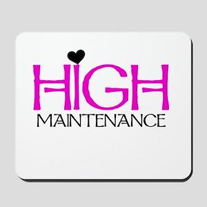 High Maintenance Mousepad