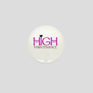 High Maintenance Mini Button