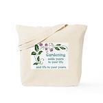 Gardening adds Years Tote Bag