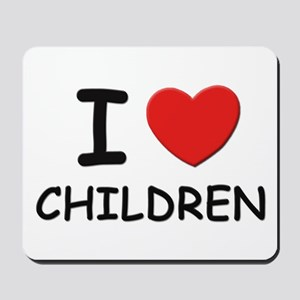 I love children Mousepad