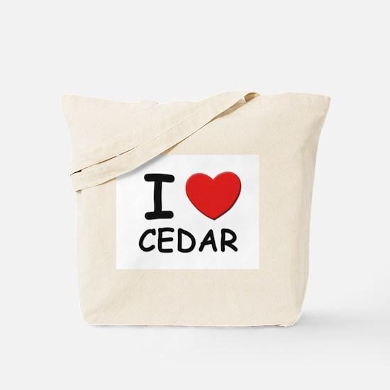 I love cedar Tote Bag