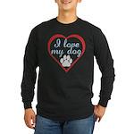I Love My Dog Long Sleeve Dark T-Shirt