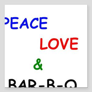 "Peace Love and Bar B Q Square Car Magnet 3"" x 3"""